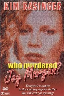 Kdo zabil Joy Morganovou?