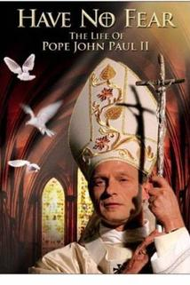 Have No Fear: The Life of Pope John Paul II