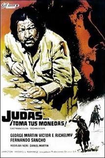 Judas... ¡toma tus monedas!  - Judas... ¡toma tus monedas!