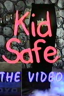 Kid Safe: The Video