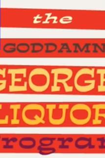 The Goddamn George Liquor Program