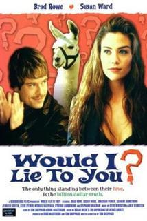 Přece bych ti nelhal