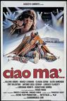 Ciao ma' (1988)