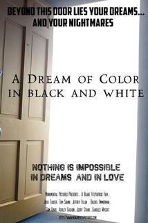 A Dream of Color in Black and White