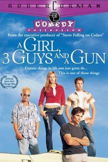 Girl, Three Guys, and a Gun