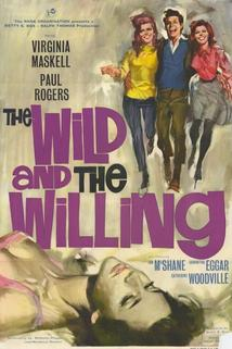 Wild and the Willing, The