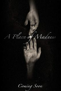 Place of Madness, A