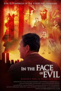 In the Face of Evil: Reagan's War in Word and Deed