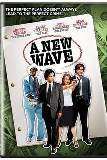 Noví gauneři  - New Wave, A