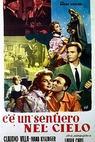 C'è un sentiero nel cielo (1957)