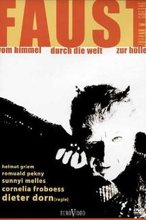 Faust - Vom Himmel durch die Welt zur Hölle