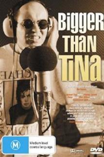 Bigger Than Tina