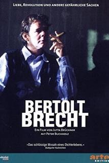 Bertolt Brecht - Liebe, Revolution und andere gefährliche Sachen  - Bertolt Brecht - Liebe, Revolution und andere gefährliche Sachen