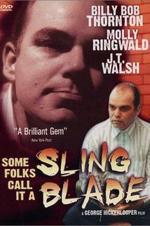 Some Folks Call It a Sling Blade