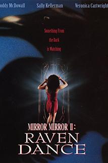 Havraní Tanec  - Mirror, Mirror 2: Raven Dance