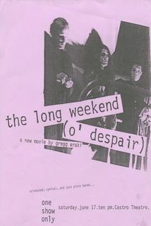The Long Weekend (O'Despair)  - The Long Weekend (O'Despair)