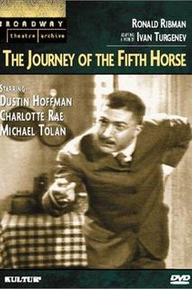 Journey of the Fifth Horse, The