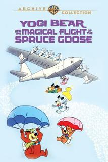 Yogi Bear and the Magical Flight of the Spruce Goose  - Yogi Bear and the Magical Flight of the Spruce Goose