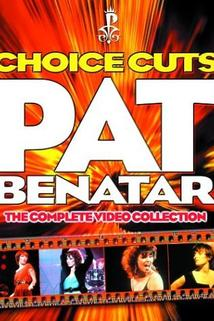 Pat Benatar: Choice Cuts - The Complete Video Collection