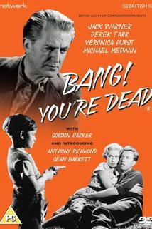 Bang, You're Dead