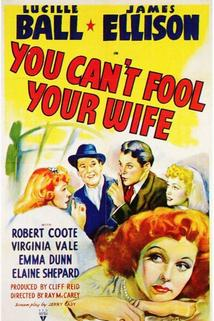You Can't Fool Your Wife