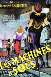 Machines à sous, Les