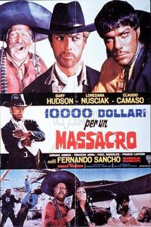 10.000 dollari per un massacro  - 10.000 dollari per un massacro