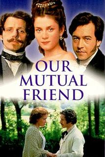 Our Mutual Friend  - Our Mutual Friend