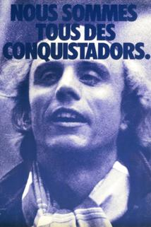 Conquistadores, Les
