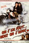 On s'en fout... nous on s'aime (1982)
