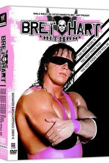 The Bret Hart Story: The Best There Is, Was, and Ever Will Be