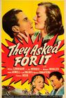They Asked for It (1939)