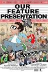 Our Feature Presentation (2008)