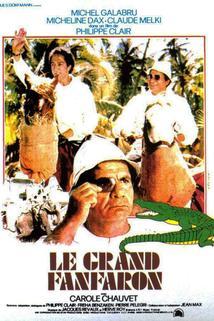 Grand fanfaron, Le