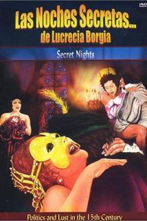 Notti segrete di Lucrezia Borgia, Le