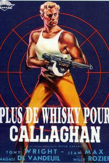 Plus de whisky pour Callaghan