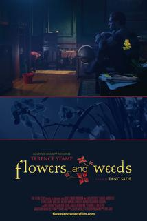 Flowers and Weeds  - Flowers and Weeds