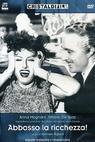 Pryč s bohatstvím! (1946)