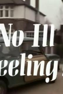 No Ill Feeling!