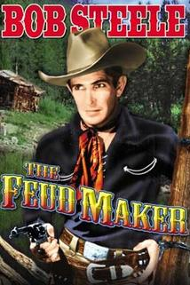 The Feud Maker  - The Feud Maker