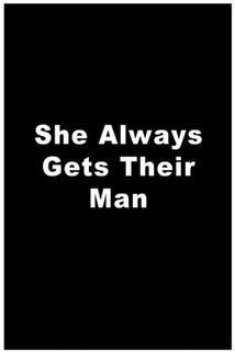 She Always Gets Their Man