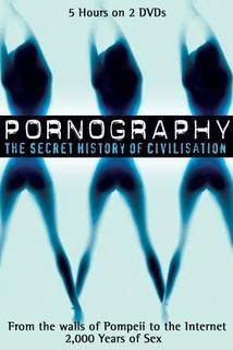Pornography: A Secret History of Civilisation