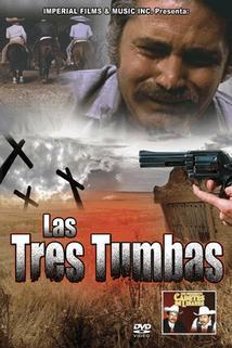 Tres tumbas, Las