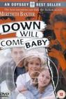 Down Will Come Baby