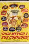Viva Mexico y sus corridos