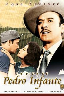 Vida de Pedro Infante, La  - Vida de Pedro Infante, La