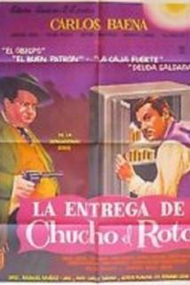 Entrega de Chucho el Roto, La