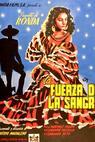Fuerza de la sangre, La (1947)