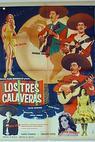 Tres calaveras, Los