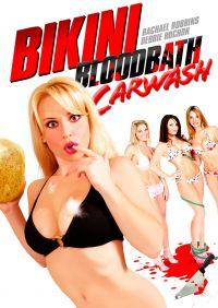 Bikini Bloodbath Car Wash